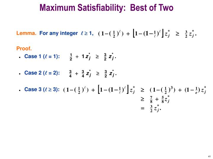 Maximum Satisfiability:  Best of Two