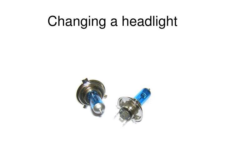 Changing a headlight