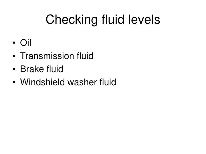 Checking fluid levels