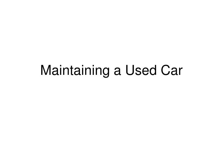 Maintaining a used car