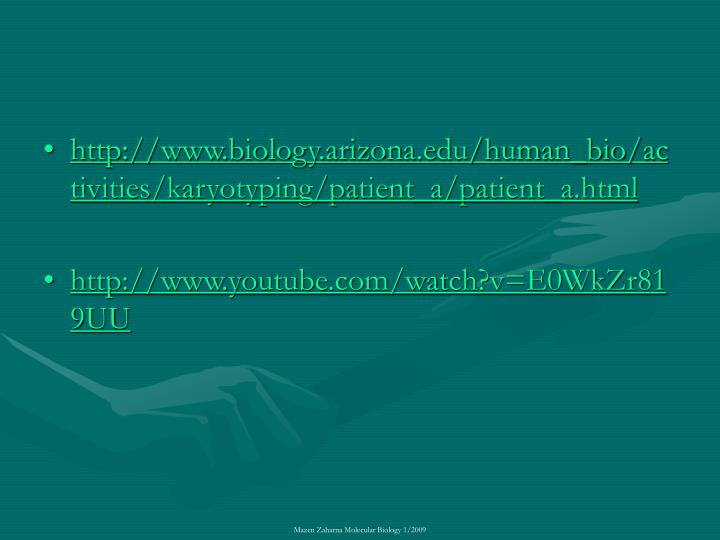 http://www.biology.arizona.edu/human_bio/activities/karyotyping/patient_a/patient_a.html