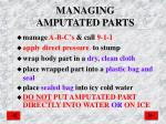 managing amputated parts