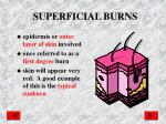 superficial burns