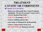 treatment caustic or corrosives