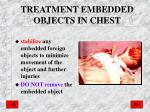 treatment embedded objects in chest