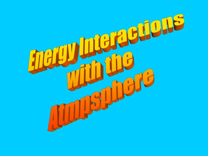 Energy Interactions