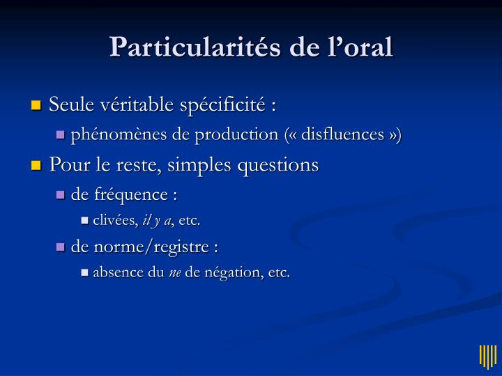 Particularités de l'oral