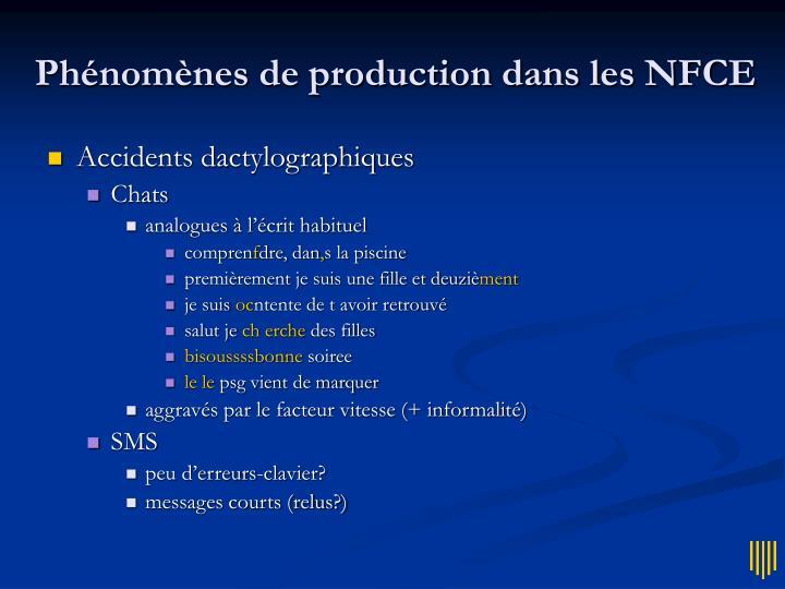 Phénomènes de production dans les NFCE