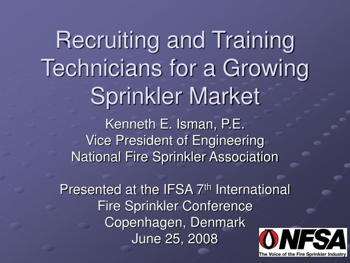 recruiting and training technicians for a growing sprinkler market n.
