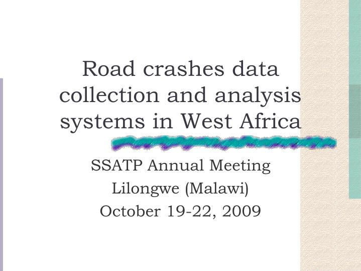 road crashes data collection and analysis systems in west africa n.