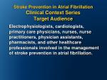 stroke prevention in atrial fibrillation clinical context series target audience