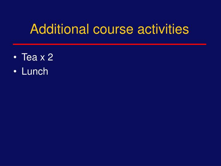 Additional course activities