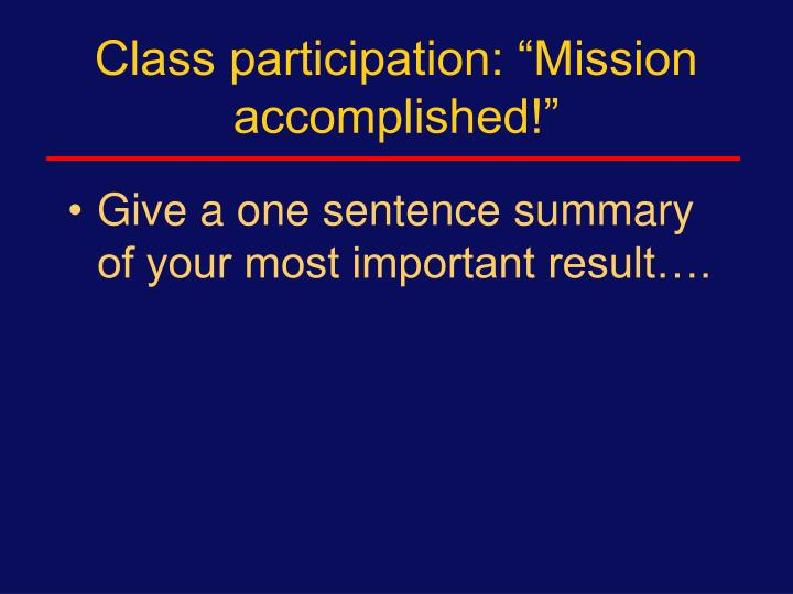 """Class participation: """"Mission accomplished!"""""""