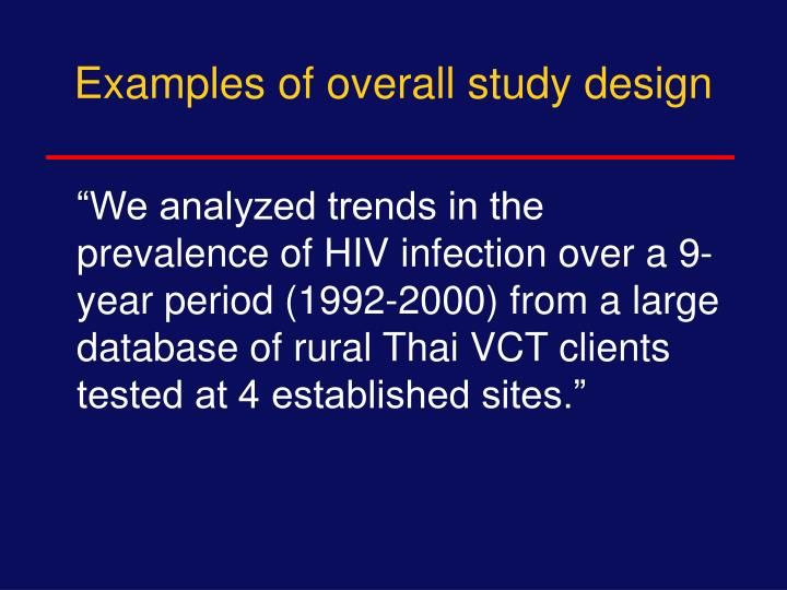 Examples of overall study design