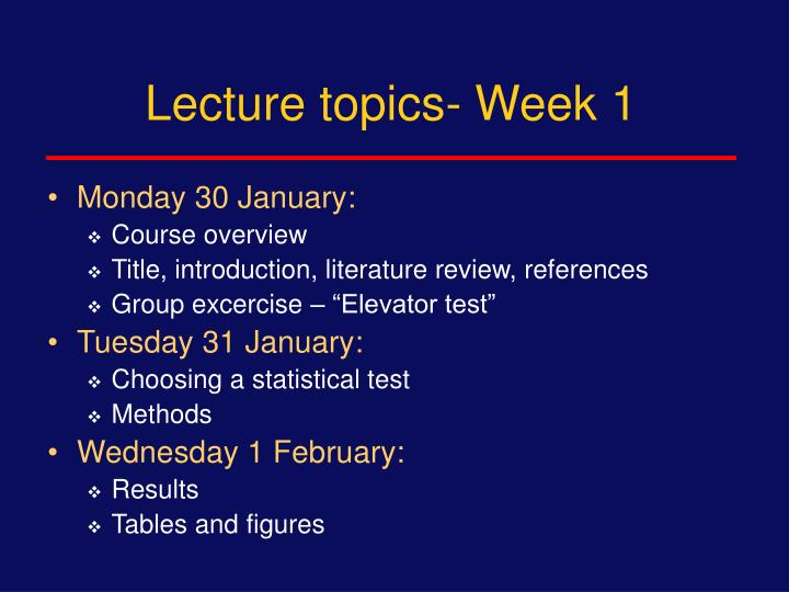 Lecture topics- Week 1