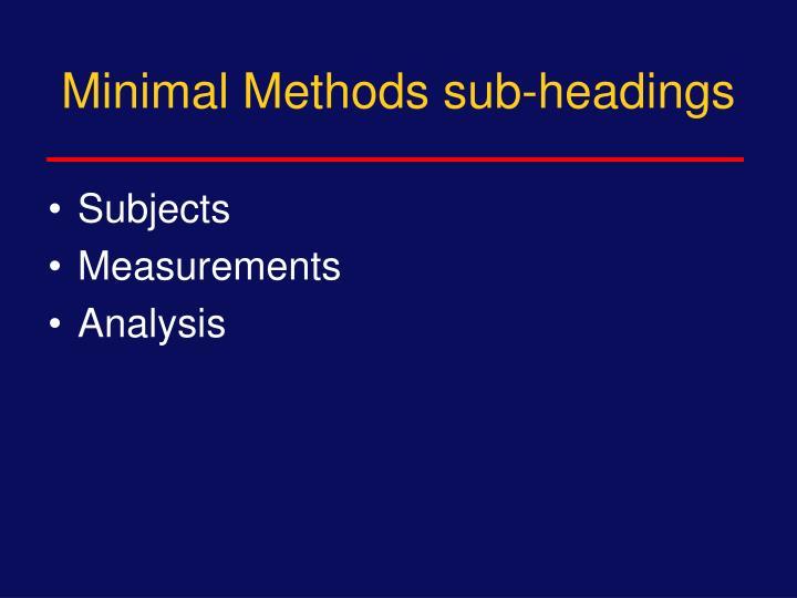 Minimal Methods sub-headings