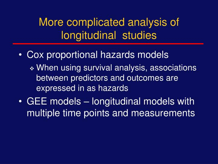 More complicated analysis of longitudinal  studies