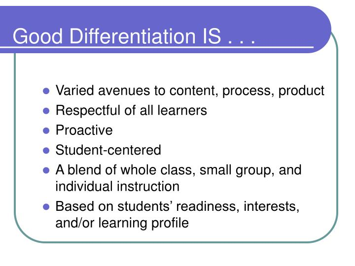 Good Differentiation IS . . .