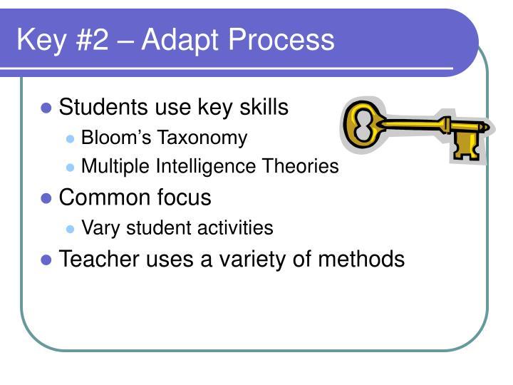 Key #2 – Adapt Process