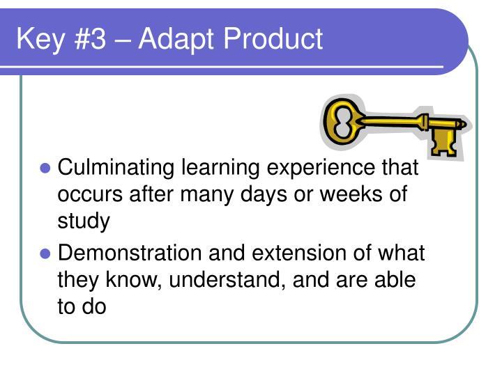 Key #3 – Adapt Product