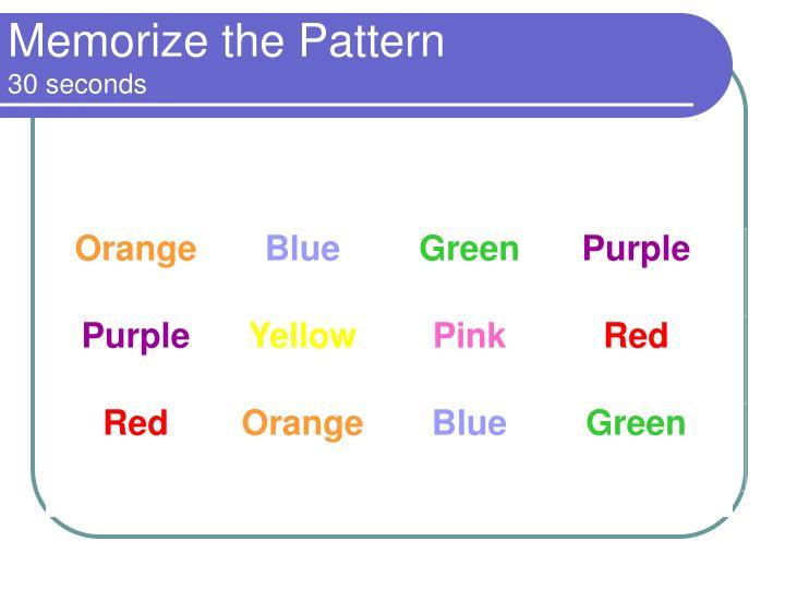 Memorize the Pattern