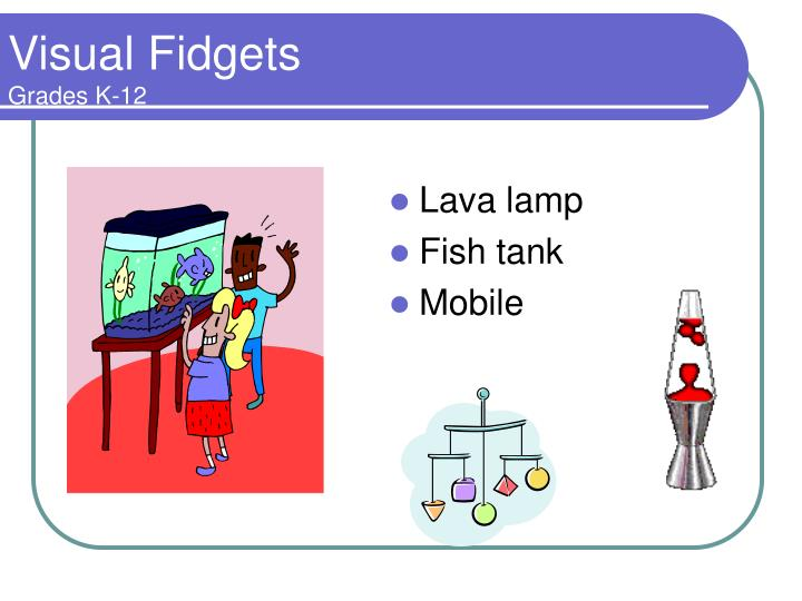 Visual Fidgets