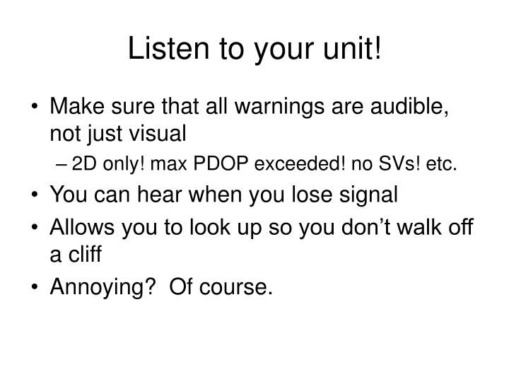 Listen to your unit!