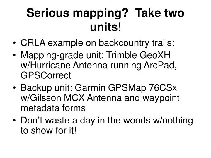 Serious mapping?  Take two units