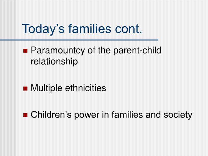 Today's families cont.