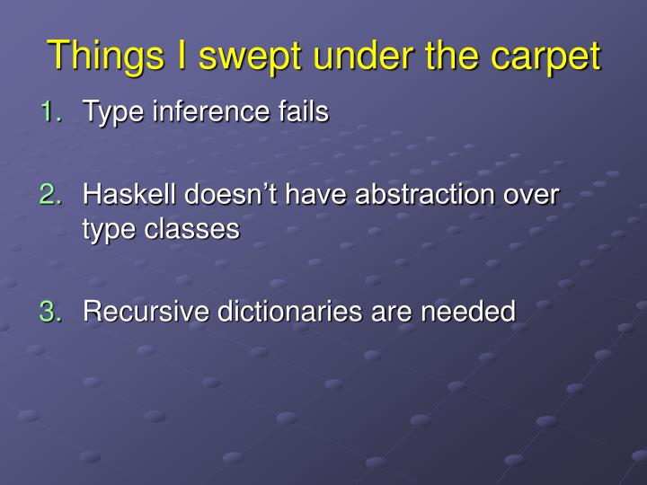 Things I swept under the carpet