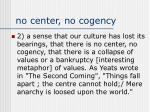 no center no cogency