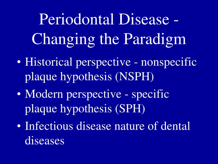 Periodontal disease changing the paradigm