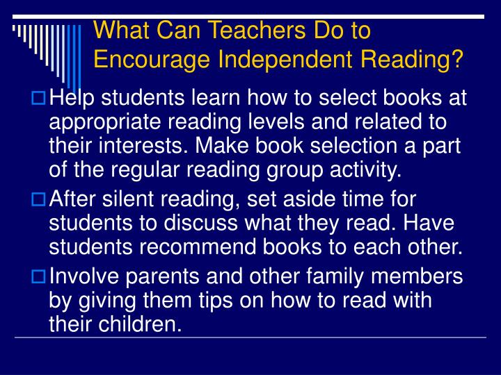 What Can Teachers Do to Encourage Independent Reading?