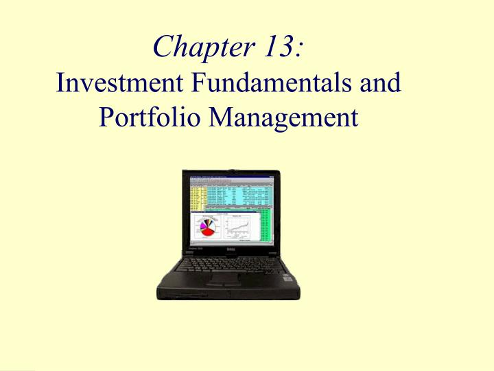chapter 13 investment fundamentals and portfolio management n.