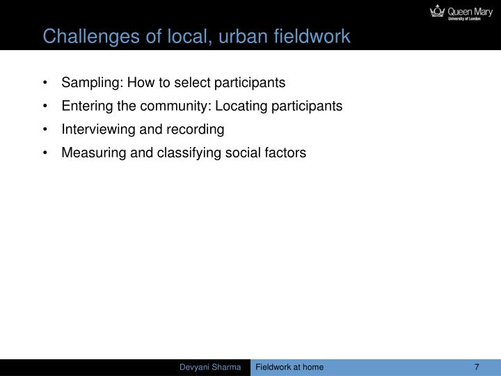 Challenges of local, urban fieldwork