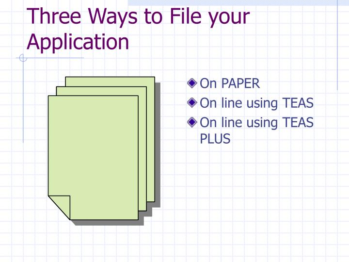 Three ways to file your application