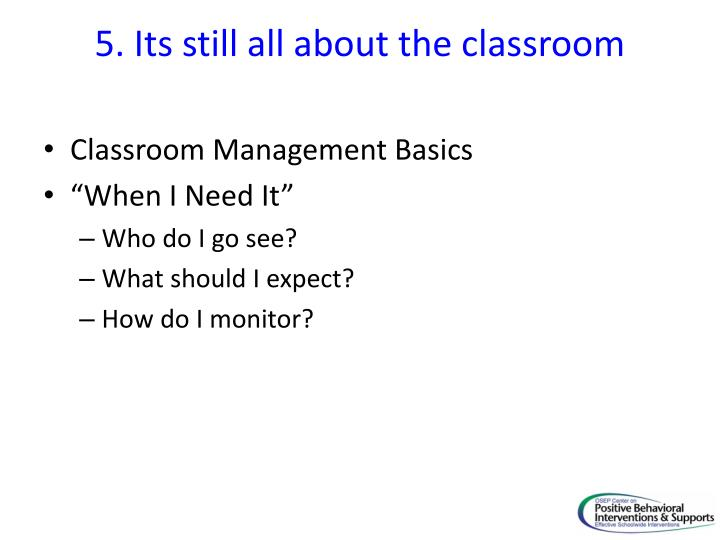 5. Its still all about the classroom