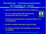 workshops training programme for families carers