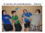 in terms of contributions danny
