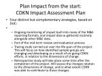 plan impact from the start cdkn impact assessment plan