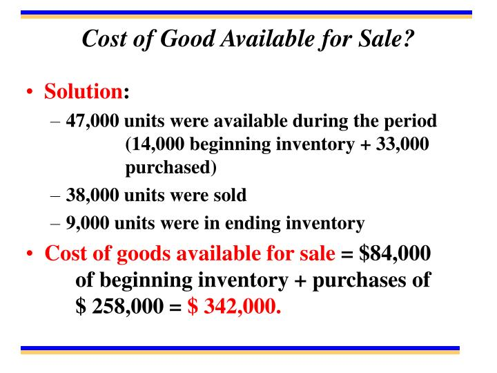 Cost of Good Available for Sale?
