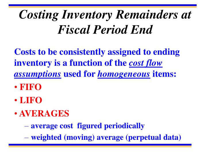 Costing Inventory Remainders at Fiscal Period End