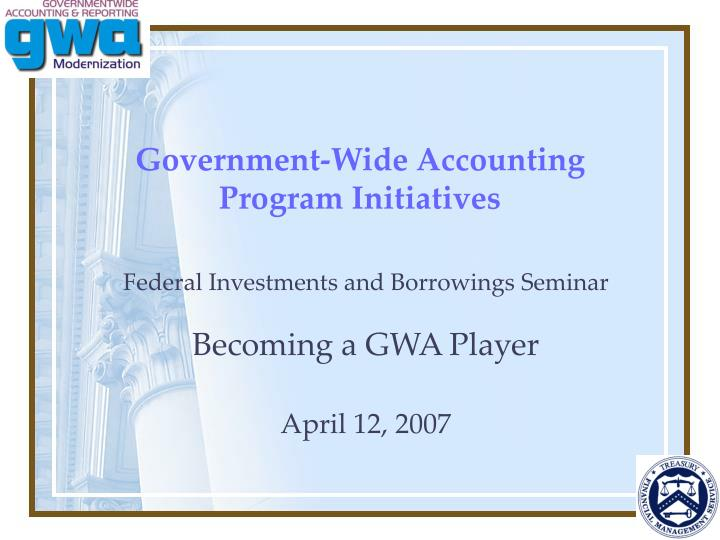 Government wide accounting program initiatives