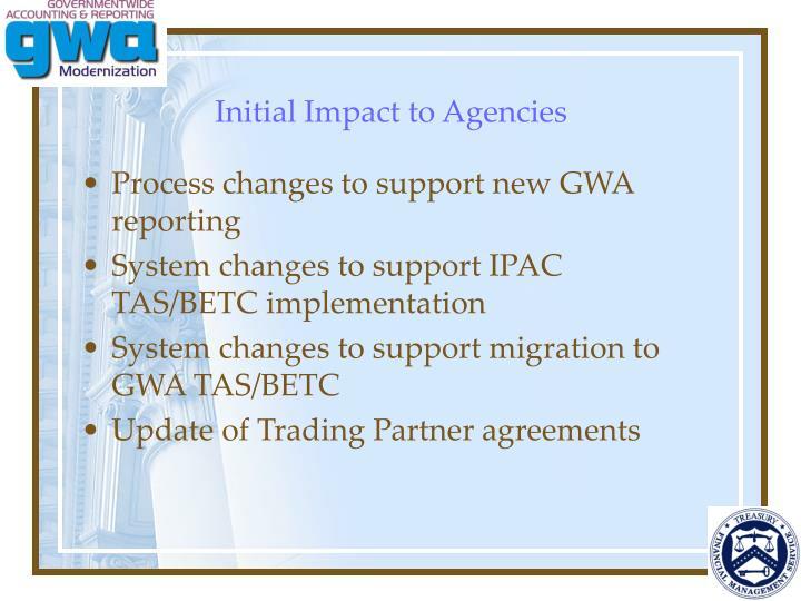 Initial Impact to Agencies