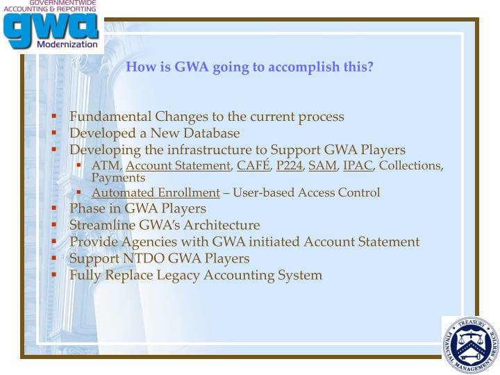 How is GWA going to accomplish this?