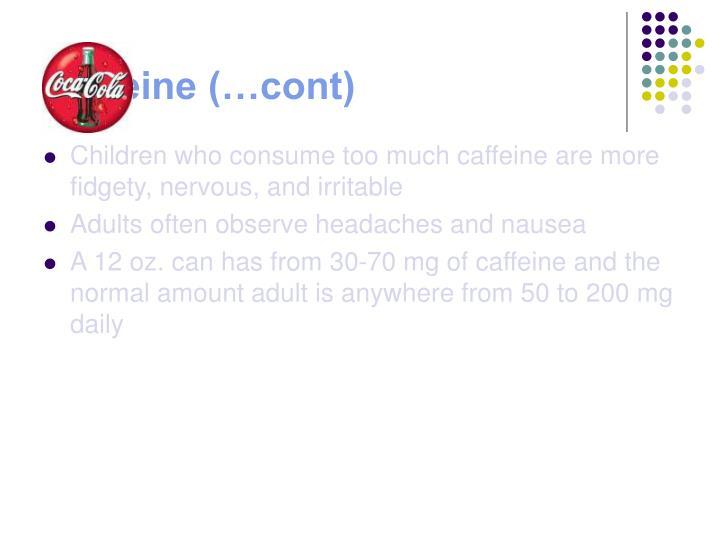 Caffeine (…cont)