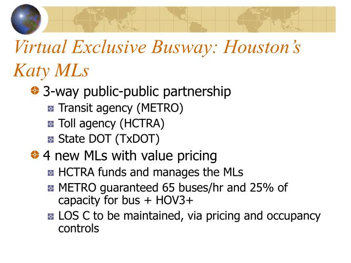 Virtual Exclusive Busway: Houston's Katy MLs