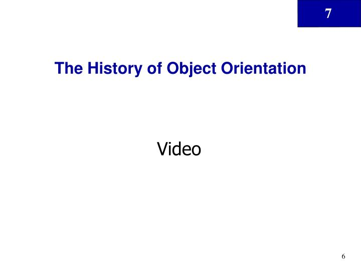 The History of Object Orientation