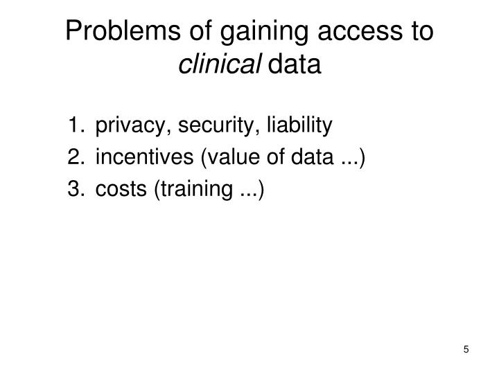 Problems of gaining access to