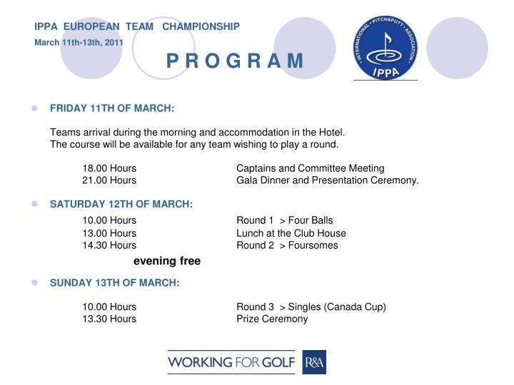 Ippa european team championship march 11th 13th 2011 p r o g r a m